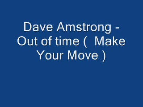 Dave Amstrg  Out of time   Make Your Move