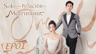 【ESP SUB】Solo una relación de matrimonio | Episodio 01 (ONCE WE GET MARRIED)WeTV