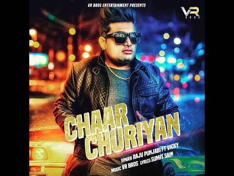 New Haryanvi Song 2018 || CHAAR CHURIYAN || Raju Punjabi ft.vicky || Sumit Sain || Vr Bros