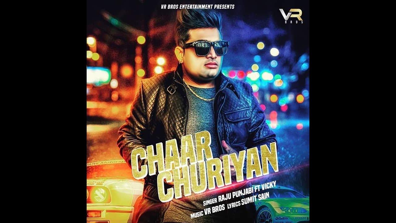 New Haryanvi Song 2018 || CHAAR CHURIYAN || Raju Punjabi ft vicky || Sumit  Sain || Vr Bros