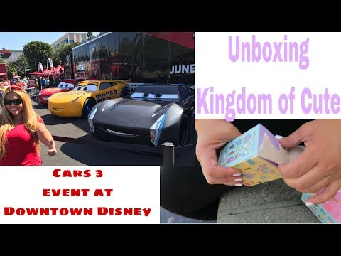 Cars 3 event and Kingdom of Cute unboxing at Downtown Disney
