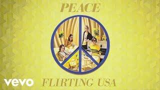Peace - Flirting USA (Audio)