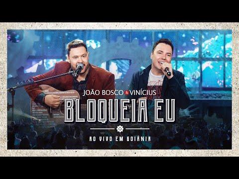João Bosco & Vinicius – Bloqueia Eu