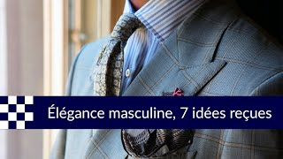 Élégance masculine : 7 idées reçues