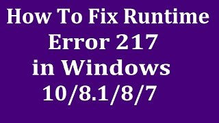 How to Fix Runtime Error 217 in Windows 10 /8/7