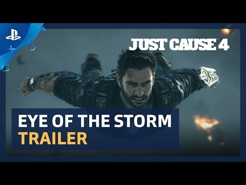 Just Cause 4 - Eye of the Storm Trailer | PS4