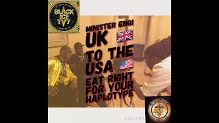 MINISTER ENQI UK to the USA EAT RIGHT FOR YOUR HAPLOTYPE
