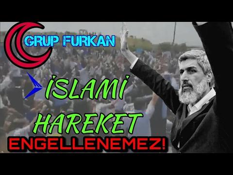 YENİ   Grup Furkan'ın Muhteşem Yeni Eseri   İSLAMİ HAREKET ENGELLENEMEZ!   ABONE OLUN!