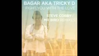 Tricky D - Fight You With The Love (Mr Bird