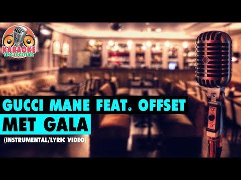 Gucci Mane - Met Gala feat. Offset Instrumental/Lyric Video