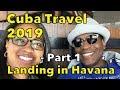 DJVloggers Cuba Travel 2019 - (Part 1) Landing In Havana