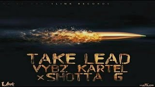 Vybz Kartel Ft. Shotta G - Take Lead (Official Audio) November 2016