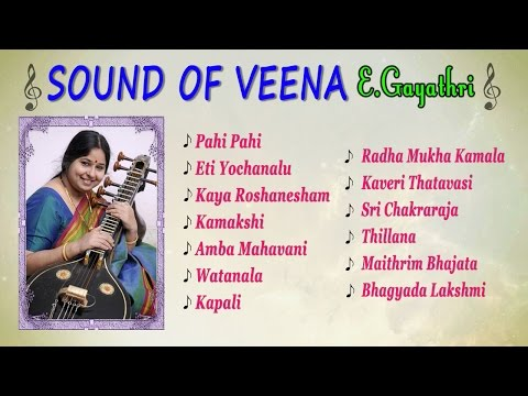 E. Gayathri - Veena Music -  Classical Instrumental - Jukebox