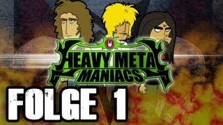 Heavy Metal Maniacs - Folge 1: Die Wahrheit über METAL!