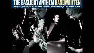 The Gaslight Anthem - Too Much Blood