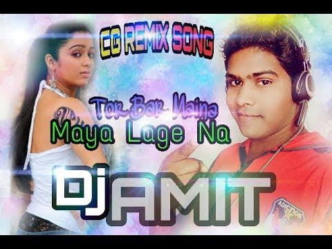 CG REMIX DJ AMIT - TOR BAR MAINA MAYA LAGE...