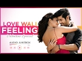 Valentine s Day Special Songs LOVE WALI FEELING Romantic Hindi Songs 2017 T Series