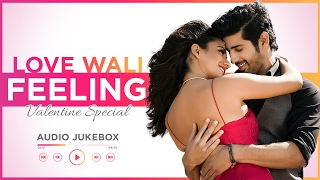 "Video Valentine's Day Special Songs: LOVE WALI FEELING | ""Romantic Hindi Songs"" 2017 