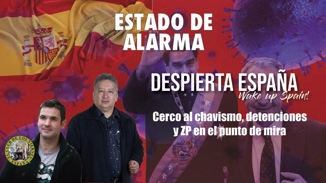 DESPIERTA ESPAÑA: Cerco al chavismo, detenciones y Zapatero en el punto de mira