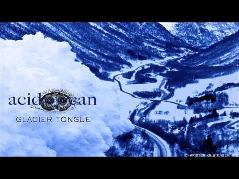 Acid Ocean - Glacier Tongue