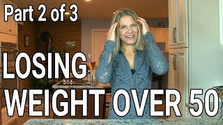 Lose Weight After 50 (Part 2 of 3): 7 Fat Loss Strategies that Work