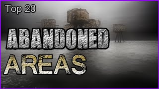 Top 20 Abandoned Areas