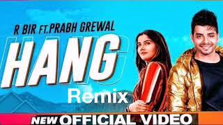 Hang Remix Song | R Bir [Dj Ajay Master]
