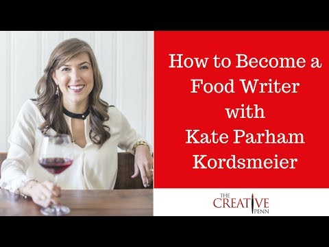 How to Become a Food Writer with Kate Parham Kordsmeier