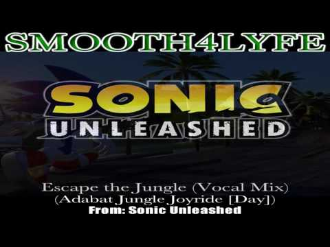 Smooth4Lyfe - Escape the Jungle (Vocal Mix) (Sonic Unleashed)