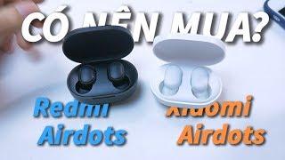 REVIEW Redmi Airdots và Xiaomi Mi Airdots : Tai nghe True Wireless giá rẻ