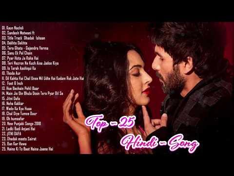 Top 25 Heart Touching Songs 2018 November 💖 Best Of Romantic Hindi Songs 2018 💖 latest hindi songs