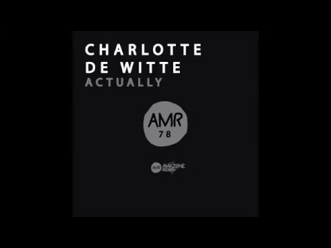 Charlotte De Witte - Actually (Original Mix)