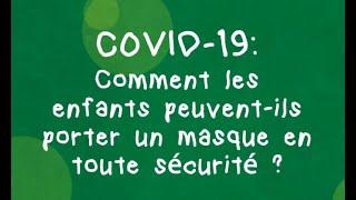 Covid-19: Comment les enfants peuvent-ils porter un masque en toute sécurité ?