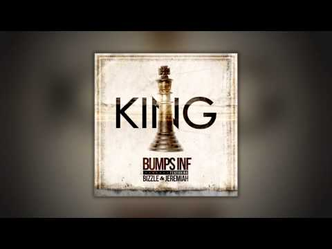Bumps INF Feat. Bizzle & Jeremiah - KING