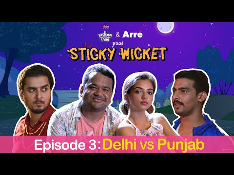 Sticky Wicket EP 3 | Gedi Gone Wrong - DC Vs Kings XI Ft. Aashqeen, Ahsaas & Kumar Varun