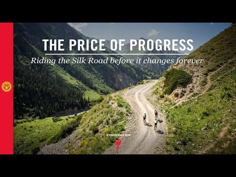 The price of progress: Riding the Silk Road before it