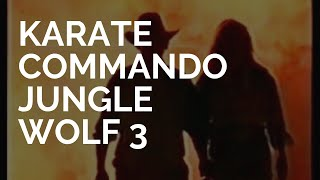 Jungle Wolf 3 Karate Commando - FULL MOVIE IN ENGLISH - MOVIE SO GOOD