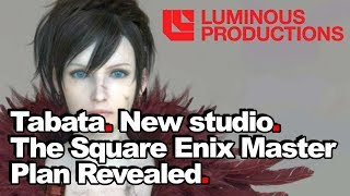Tabata. New Studio. Square Enix's Master Plan Revealed + Back Story