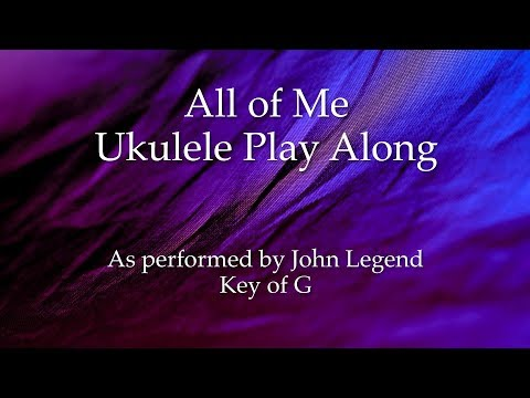 All of Me Ukulele Play Along