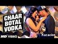 Download Chaar Bottle Vodka (Yo Yo Honey Singh) (Ragini MMS 2) Song Karaoke (Original Quality) MP3 song and Music Video