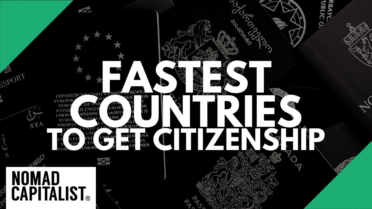 The fastest countries in the world to become a citizen