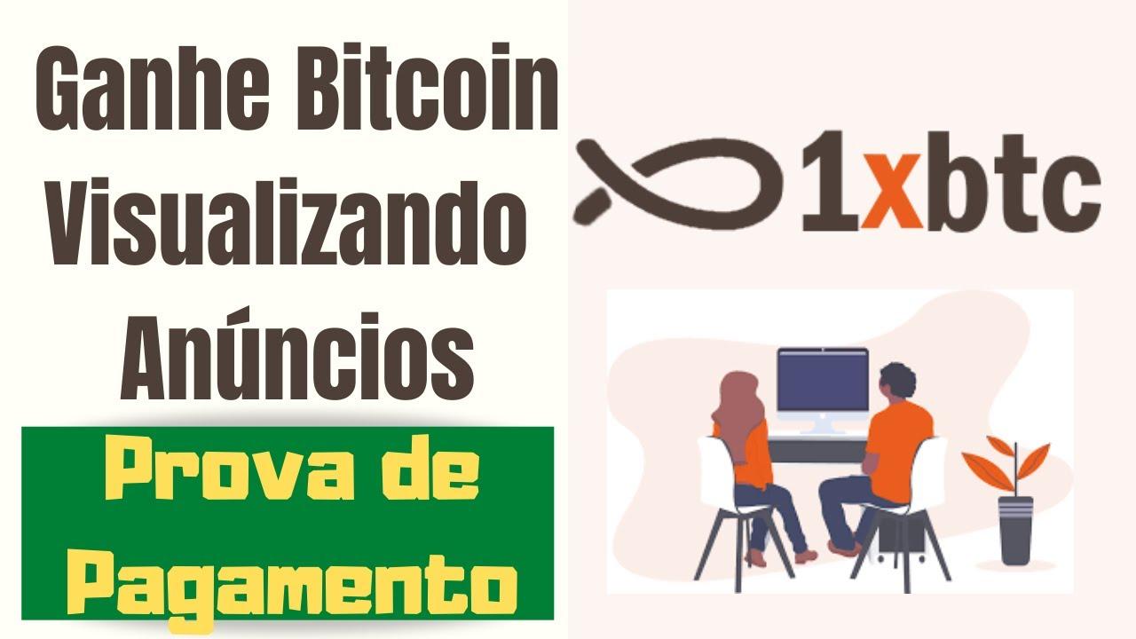 1XBTC Ganhe Bitcoin Visualizando Anúncios - Prova de Pagamento!