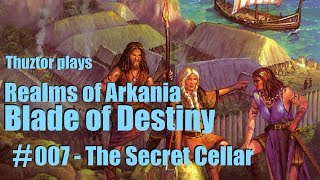 07/BoD | The Secret Cellar | REALMS OF ARKANIA Trilogy | Let's Play