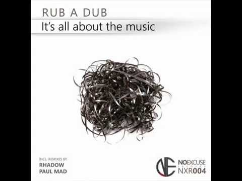 Rub A Dub - It's All About The Music (Original Mix)