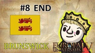 Europa Universalis IV - Just Playing - Brunswick - Part 8 - END