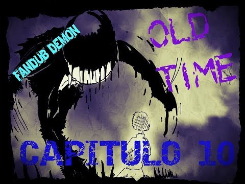 BENDY AND INK MACHINE COMIC FANDUB [OLD TIME Capitulo 10 FINAL] BY: Lady Demon