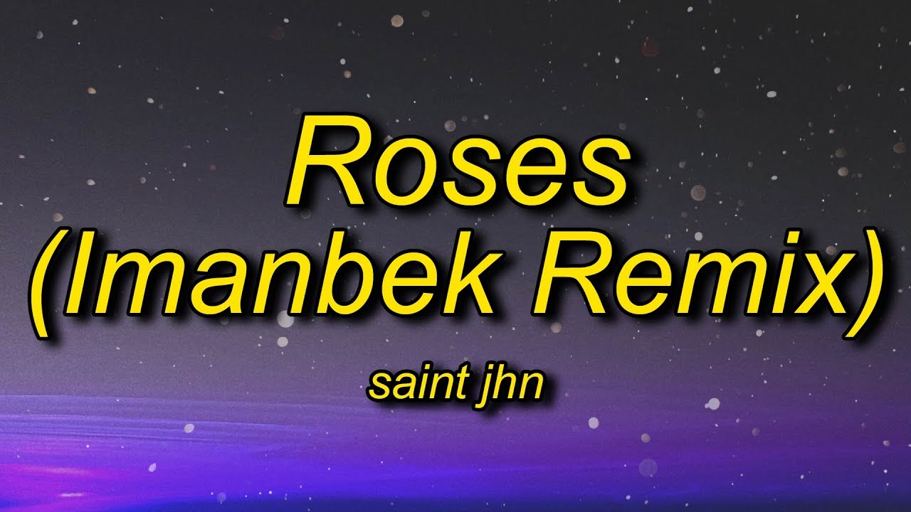 Saint Jhn Roses Imanbek Remix Lyrics And I Know You Won T Tell Nobody No Youtube Find more of tink lyrics. saint jhn roses imanbek remix lyrics and i know you won t tell nobody no