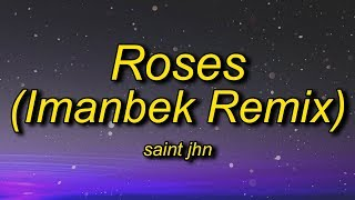 SAINt JHN - Roses (Imanbek Remix) Lyrics | and i know you won't tell nobody no