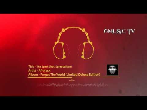 Afrojack - The Spark (feat. Spree Wilson) - Audio HD