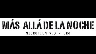 Más allá de la Noche (Beyond the Night) - Microfilm v.3_Leo